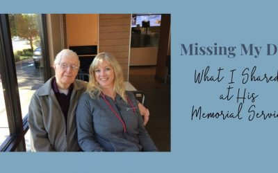 Missing My Dad: What I Shared at his Memorial Service