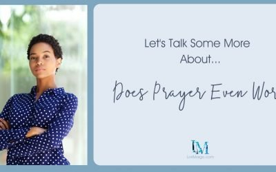 Let's Talk Some More About 'Does Prayer Even Work'