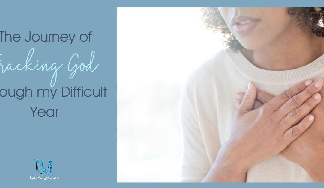 The Journey of Tracking God Through My Difficult Year
